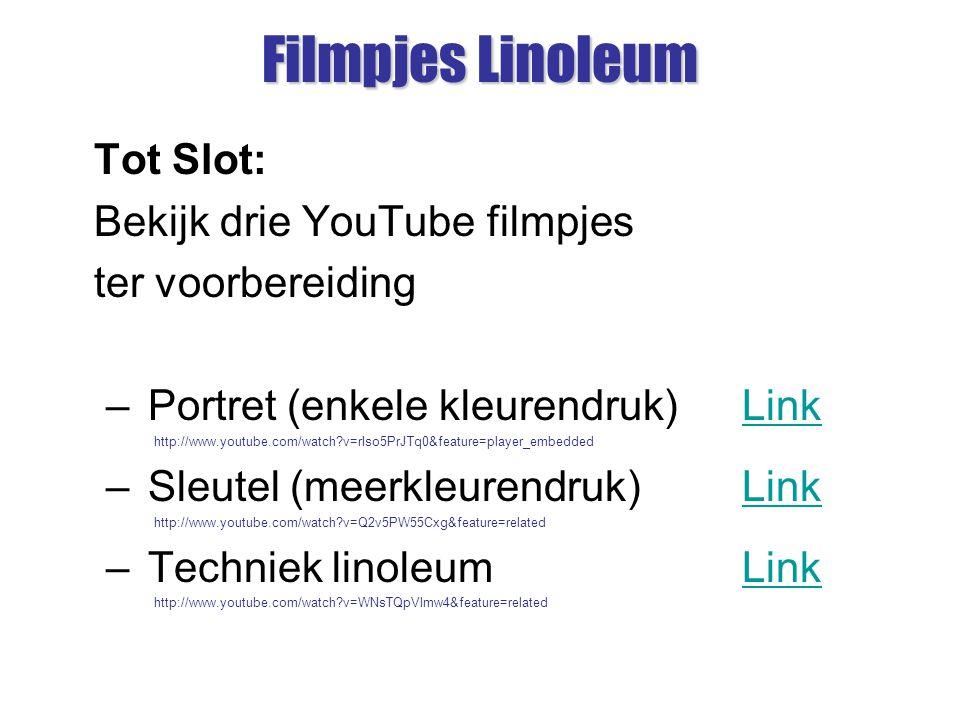 Filmpjes Linoleum Tot Slot: Bekijk drie YouTube filmpjes ter voorbereiding – Portret (enkele kleurendruk) LinkLink http://www.youtube.com/watch?v=rIso