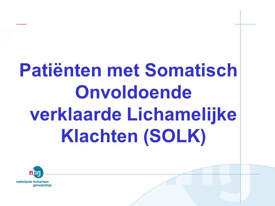 Patiënten met Somatisch Onvoldoende verklaarde Lichamelijke Klachten (SOLK)