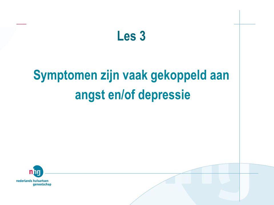Les 3 Symptomen zijn vaak gekoppeld aan angst en/of depressie