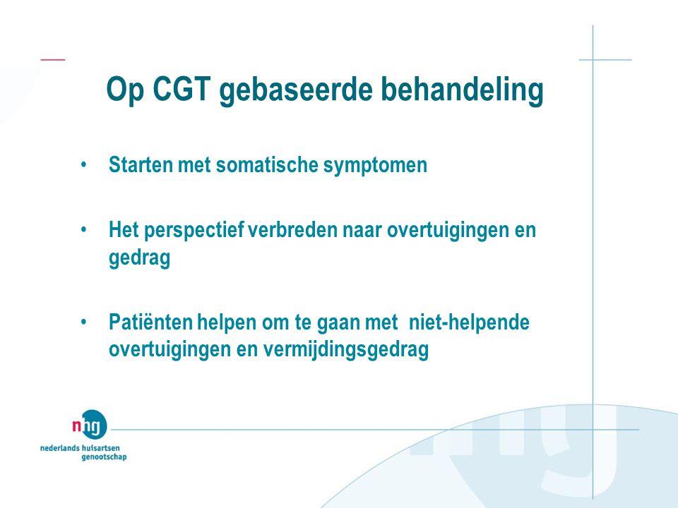 Op CGT gebaseerde behandeling Starten met somatische symptomen Het perspectief verbreden naar overtuigingen en gedrag Patiënten helpen om te gaan met