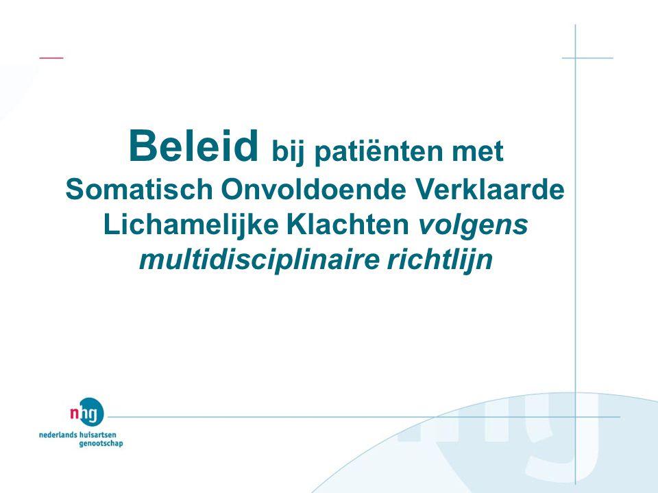 Beleid bij patiënten met Somatisch Onvoldoende Verklaarde Lichamelijke Klachten volgens multidisciplinaire richtlijn