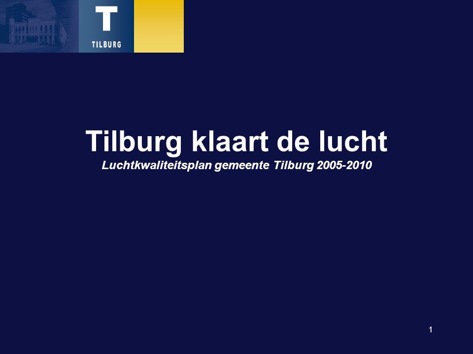 1 Tilburg klaart de lucht Luchtkwaliteitsplan gemeente Tilburg 2005-2010