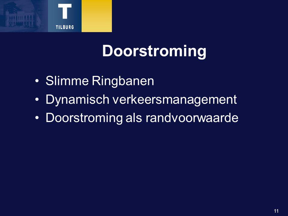 11 Doorstroming Slimme Ringbanen Dynamisch verkeersmanagement Doorstroming als randvoorwaarde