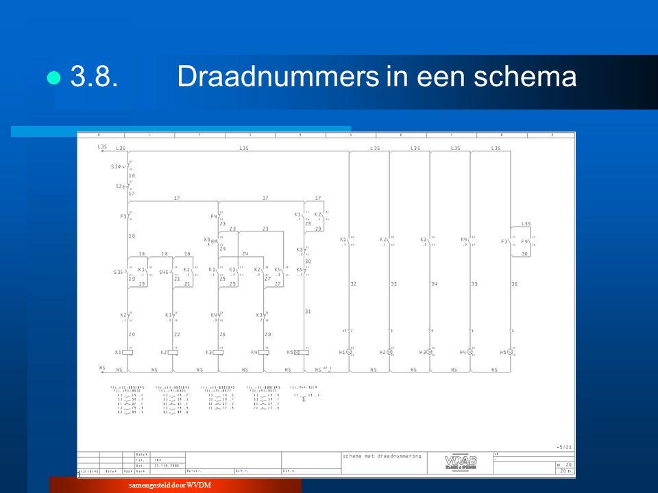 samengesteld door WVDM 3.8.Draadnummers in een schema