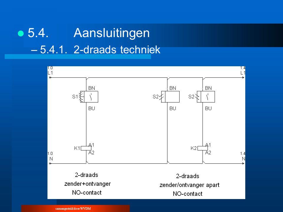 samengesteld door WVDM 5.4.Aansluitingen –5.4.1.2-draads techniek