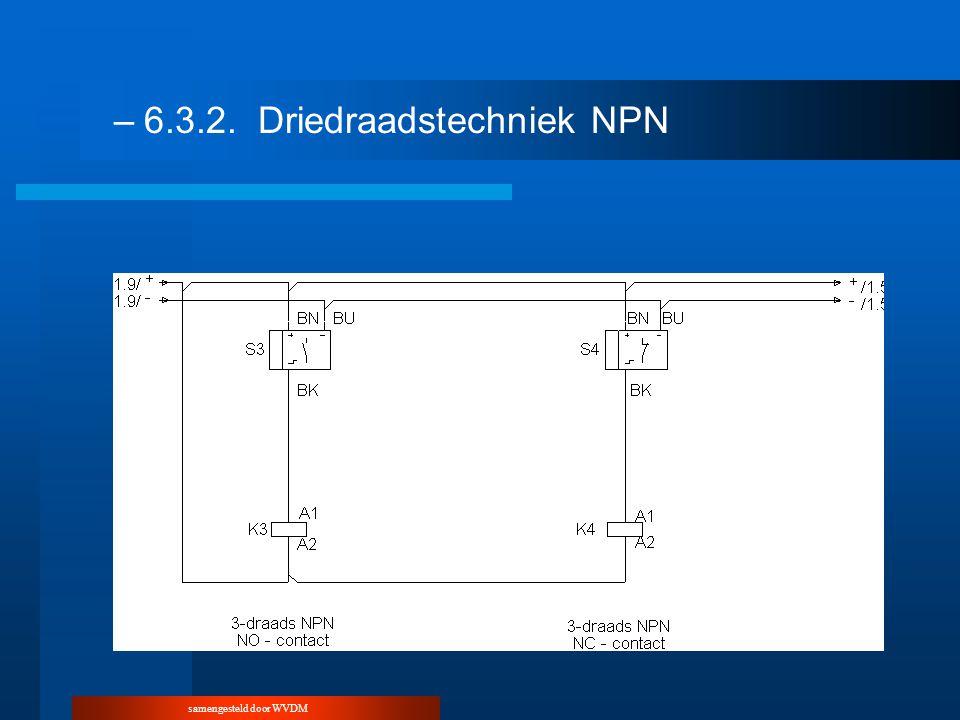 samengesteld door WVDM –6.3.2.Driedraadstechniek NPN