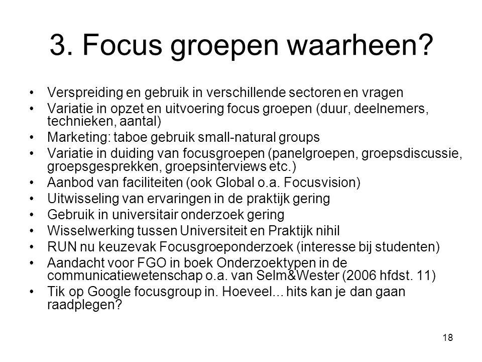 18 3. Focus groepen waarheen.