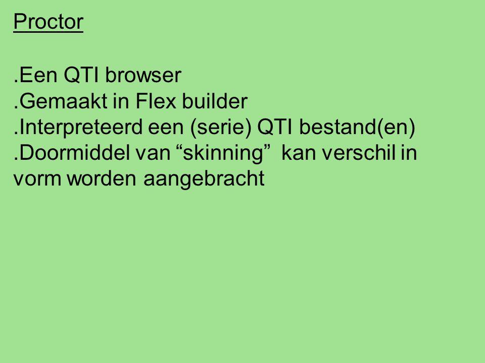 .Een QTI browser.Gemaakt in Flex builder.Interpreteerd een (serie) QTI bestand(en).Doormiddel van skinning kan verschil in vorm worden aangebracht