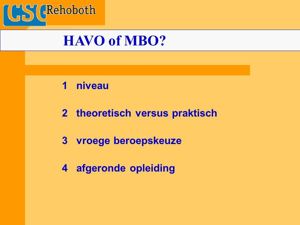 1 niveau 2 theoretisch versus praktisch 3 vroege beroepskeuze 4 afgeronde opleiding HAVO of MBO
