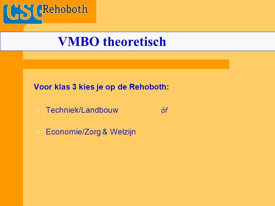 Voor klas 3 kies je op de Rehoboth: Techniek/Landbouw óf Economie/Zorg & Welzijn VMBO theoretisch