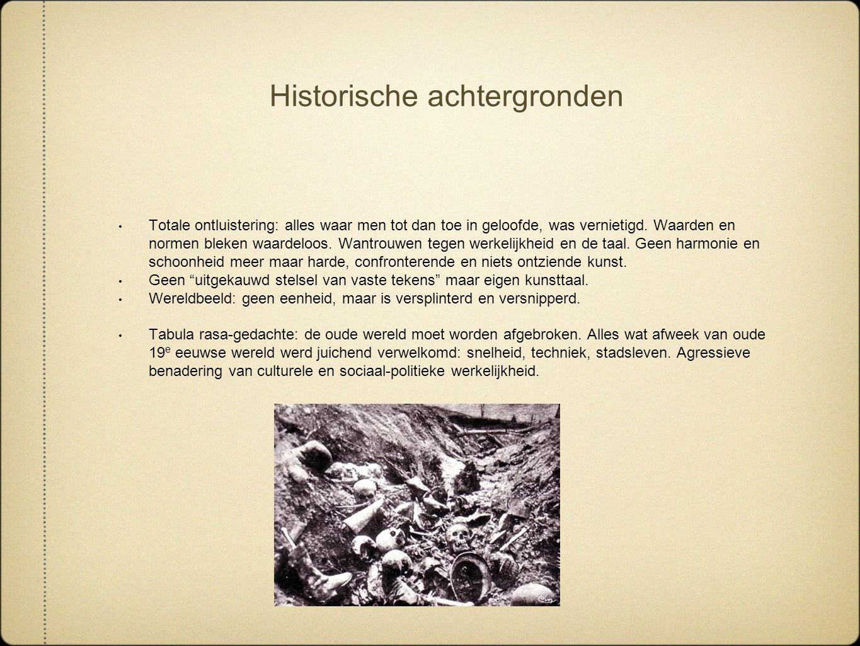 Historische achtergronden Totale ontluistering: alles waar men tot dan toe in geloofde, was vernietigd. Waarden en normen bleken waardeloos. Wantrouwe