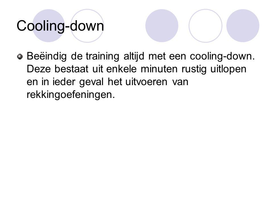 Cooling-down Beëindig de training altijd met een cooling-down.