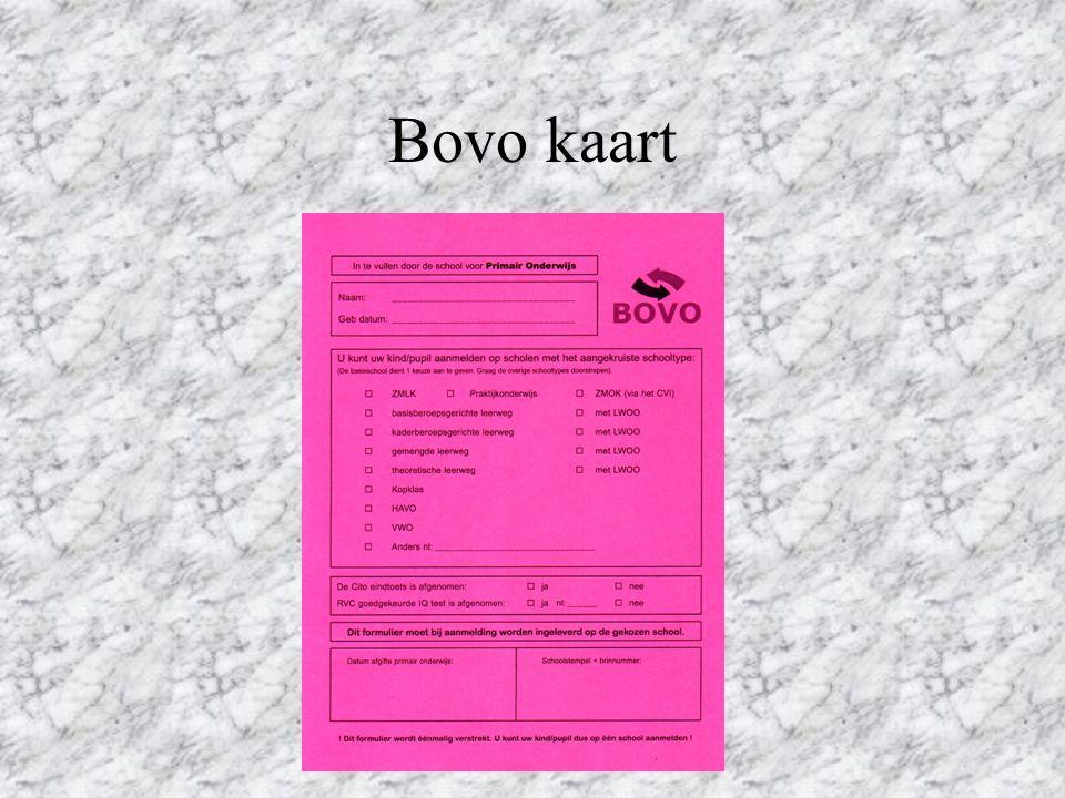 Inhoud BOVO map Witte aanmeldingskaart VO Roze BOVO kaart met het advies van de school Onderwijskundig rapport Leerlingvolgsysteem