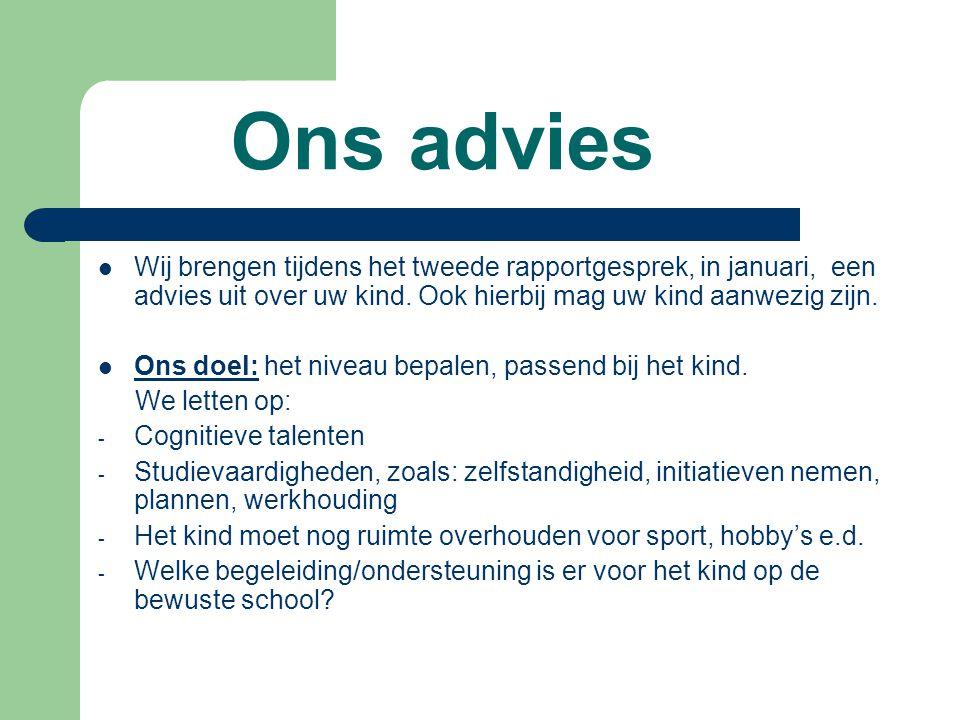 Ons advies Wij brengen tijdens het tweede rapportgesprek, in januari, een advies uit over uw kind.
