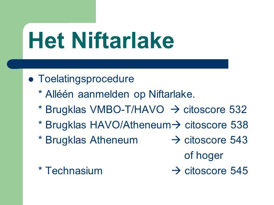Het Niftarlake Toelatingsprocedure * Alléén aanmelden op Niftarlake.