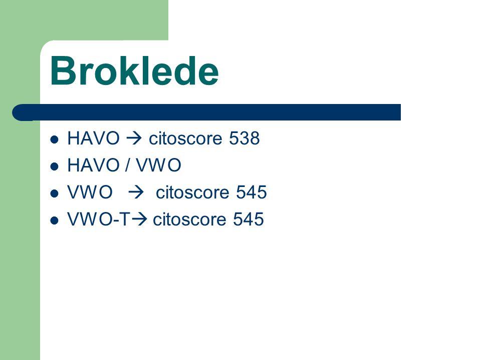Broklede HAVO  citoscore 538 HAVO / VWO VWO  citoscore 545 VWO-T  citoscore 545