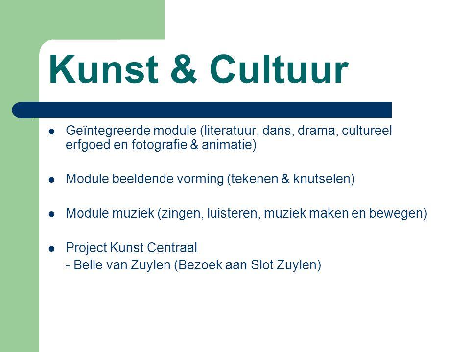 Kunst & Cultuur Geïntegreerde module (literatuur, dans, drama, cultureel erfgoed en fotografie & animatie) Module beeldende vorming (tekenen & knutselen) Module muziek (zingen, luisteren, muziek maken en bewegen) Project Kunst Centraal - Belle van Zuylen (Bezoek aan Slot Zuylen)