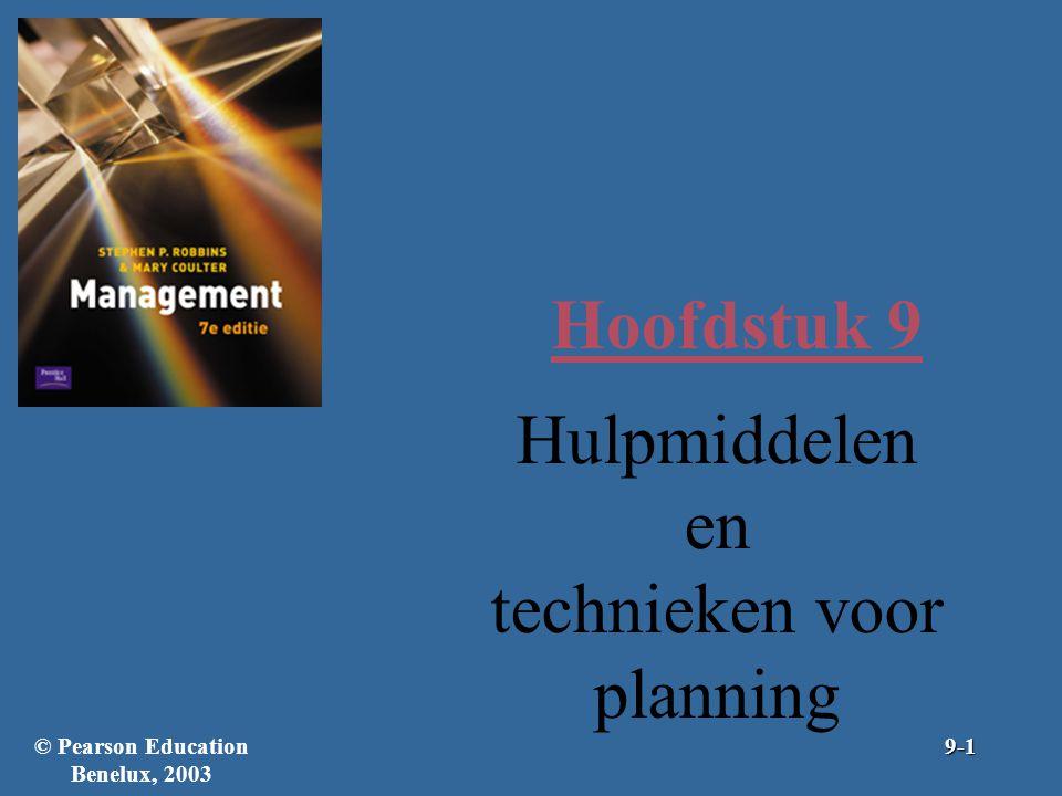 Hoofdstuk 9 Hulpmiddelen en technieken voor planning © Pearson Education Benelux, 20039-1