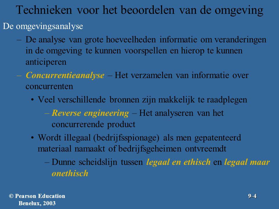 Technieken voor het beoordelen van de omgeving (verv.) De omgevingsanalyse (verv.) –Mondiale analyse – Analyse van informatie over ontwikkelingen die een internationaal actieve organisatie kunnen beïnvloeden Vereist uitgebreidere procedures dan de analyse van de directe omgeving © Pearson Education Benelux, 20039-5