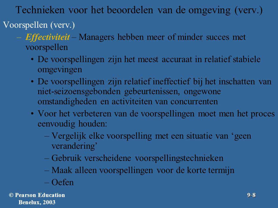 Technieken voor het beoordelen van de omgeving (verv.) Voorspellen (verv.) –Effectiviteit – Managers hebben meer of minder succes met voorspellen De v