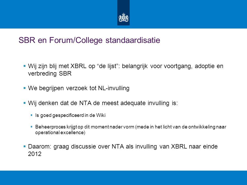 """SBR en Forum/College standaardisatie  Wij zijn blij met XBRL op """"de lijst"""": belangrijk voor voortgang, adoptie en verbreding SBR  We begrijpen verzo"""