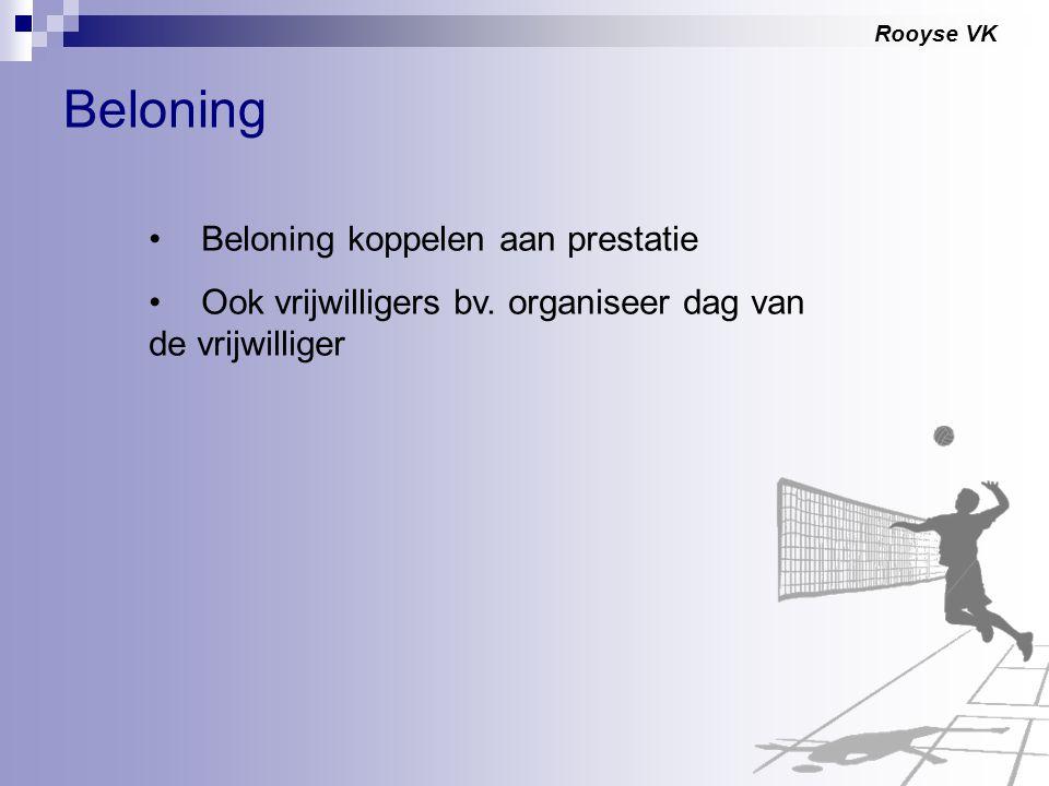 Rooyse VK Beloning Beloning koppelen aan prestatie Ook vrijwilligers bv. organiseer dag van de vrijwilliger