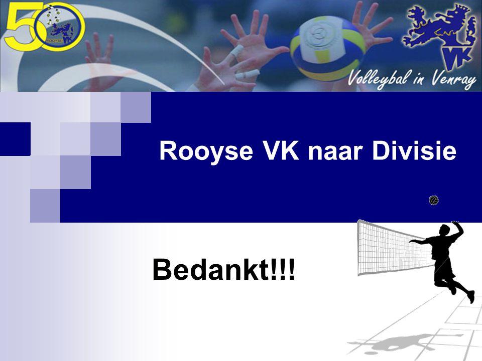 Rooyse VK naar Divisie Bedankt!!!