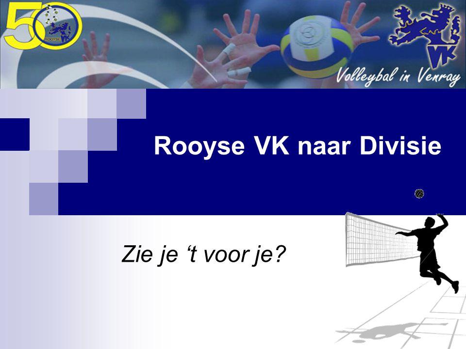 Rooyse VK Rooyse naar divisie: Waarom ??.… - 't kon: 1 e divisie.