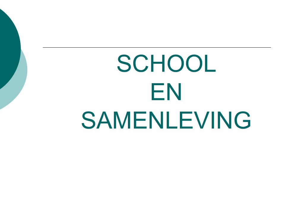 SCHOOL EN SAMENLEVING Wat verwacht de samenleving van de school?