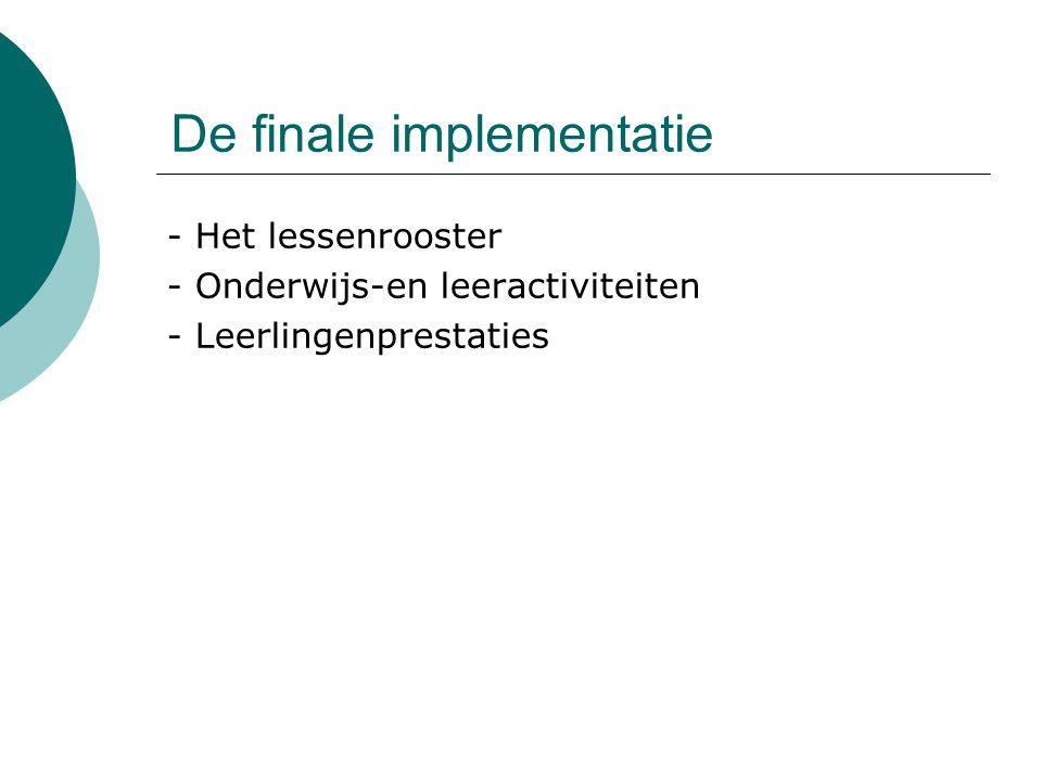 De finale implementatie - Het lessenrooster - Onderwijs-en leeractiviteiten - Leerlingenprestaties