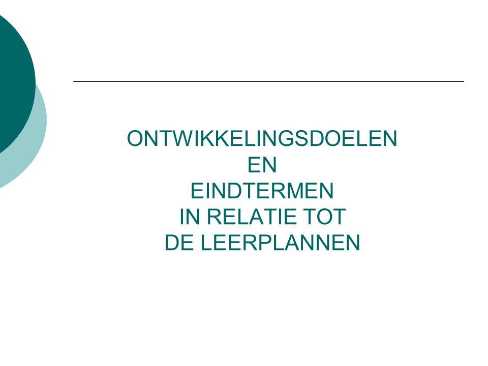 ONTWIKKELINGSDOELEN EN EINDTERMEN IN RELATIE TOT DE LEERPLANNEN