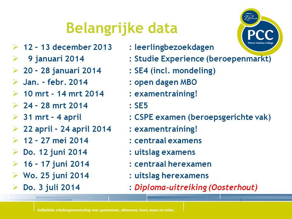 Belangrijke data  12 – 13 december 2013 : leerlingbezoekdagen  9 januari 2014: Studie Experience (beroepenmarkt)  20 – 28 januari 2014 : SE4 (incl.