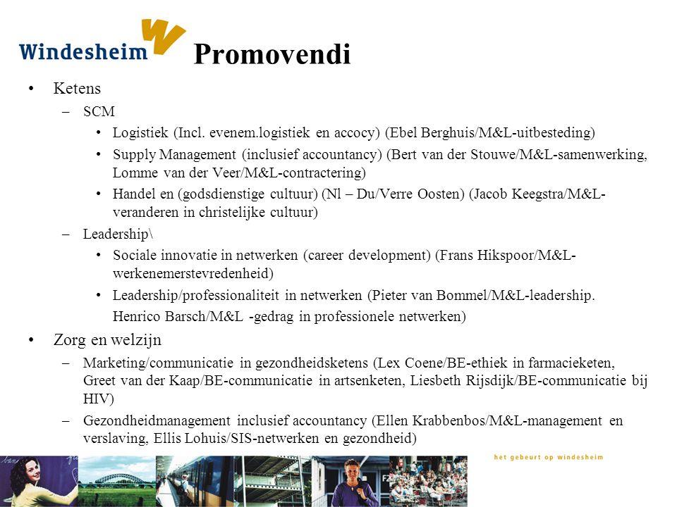 Promovendi Ketens –SCM Logistiek (Incl. evenem.logistiek en accocy) (Ebel Berghuis/M&L-uitbesteding) Supply Management (inclusief accountancy) (Bert v