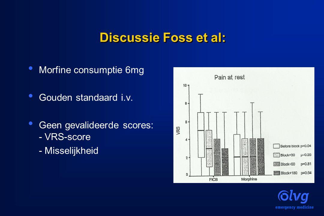 Discussie Foss et al: Morfine consumptie 6mg Gouden standaard i.v. Geen gevalideerde scores: - VRS-score - Misselijkheid