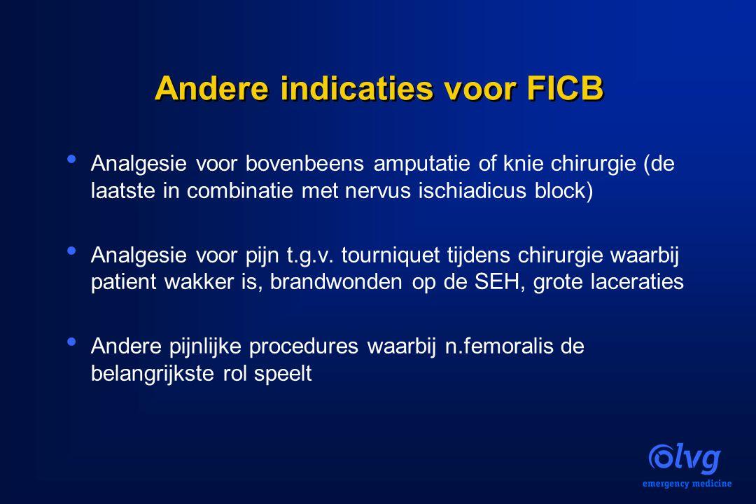 Andere indicaties voor FICB Analgesie voor bovenbeens amputatie of knie chirurgie (de laatste in combinatie met nervus ischiadicus block) Analgesie vo