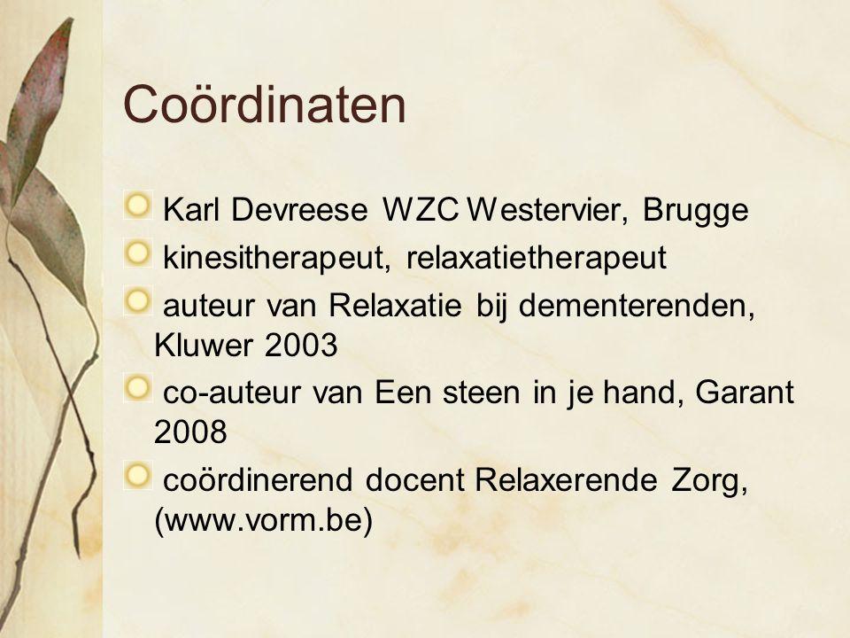 Coördinaten Karl Devreese WZC Westervier, Brugge kinesitherapeut, relaxatietherapeut auteur van Relaxatie bij dementerenden, Kluwer 2003 co-auteur van