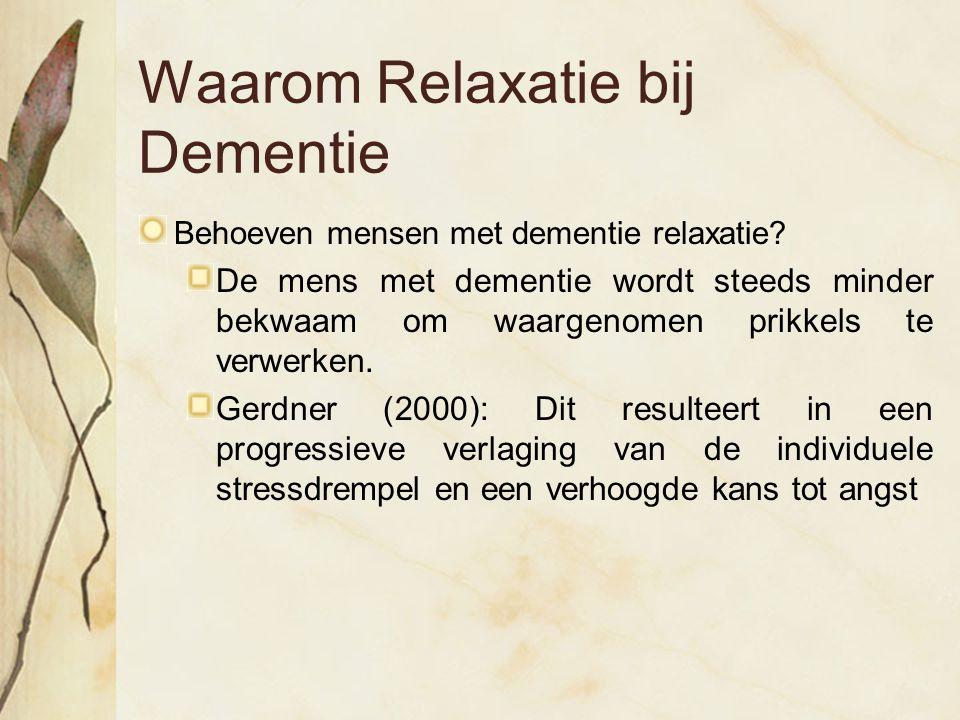 Waarom Relaxatie bij Dementie Behoeven mensen met dementie relaxatie? De mens met dementie wordt steeds minder bekwaam om waargenomen prikkels te verw