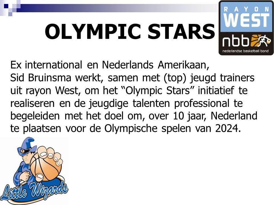 OLYMPIC STARS Ex international en Nederlands Amerikaan, Sid Bruinsma werkt, samen met (top) jeugd trainers uit rayon West, om het Olympic Stars initiatief te realiseren en de jeugdige talenten professional te begeleiden met het doel om, over 10 jaar, Nederland te plaatsen voor de Olympische spelen van 2024.