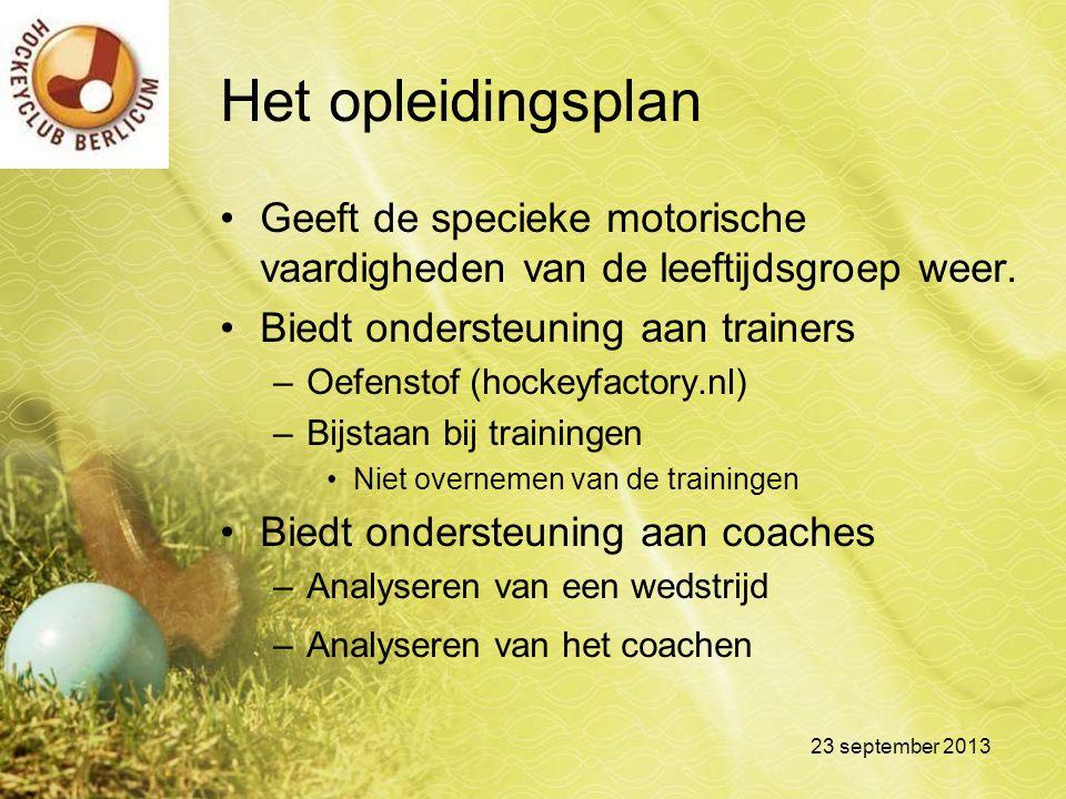 Het opleidingsplan Geeft de specieke motorische vaardigheden van de leeftijdsgroep weer. Biedt ondersteuning aan trainers –Oefenstof (hockeyfactory.nl