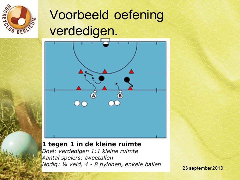 Voorbeeld oefening verdedigen. 23 september 2013