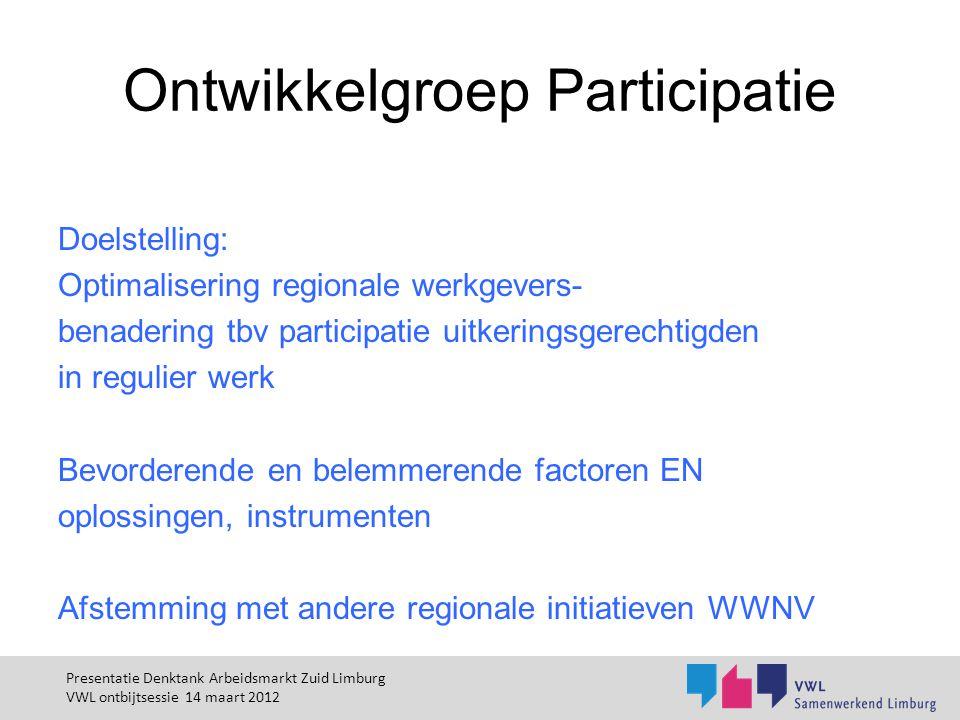 Ontwikkelgroep Participatie Doelstelling: Optimalisering regionale werkgevers- benadering tbv participatie uitkeringsgerechtigden in regulier werk Bev