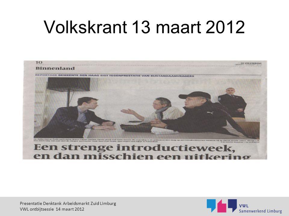 Volkskrant 13 maart 2012 Presentatie Denktank Arbeidsmarkt Zuid Limburg VWL ontbijtsessie 14 maart 2012