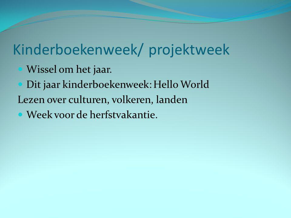 Kinderboekenweek/ projektweek Wissel om het jaar. Dit jaar kinderboekenweek: Hello World Lezen over culturen, volkeren, landen Week voor de herfstvaka