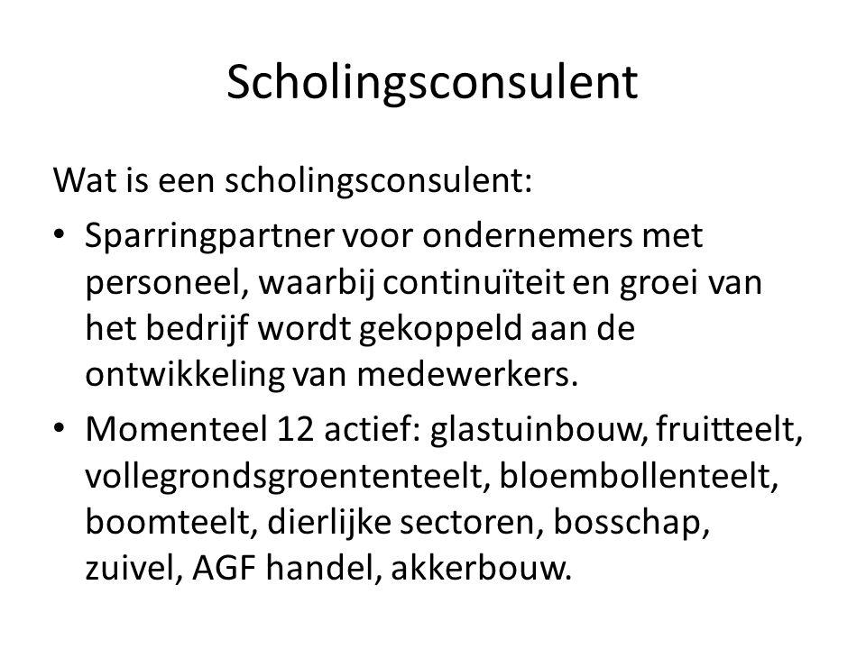 Scholingsconsulent Wat is een scholingsconsulent: Sparringpartner voor ondernemers met personeel, waarbij continuïteit en groei van het bedrijf wordt gekoppeld aan de ontwikkeling van medewerkers.