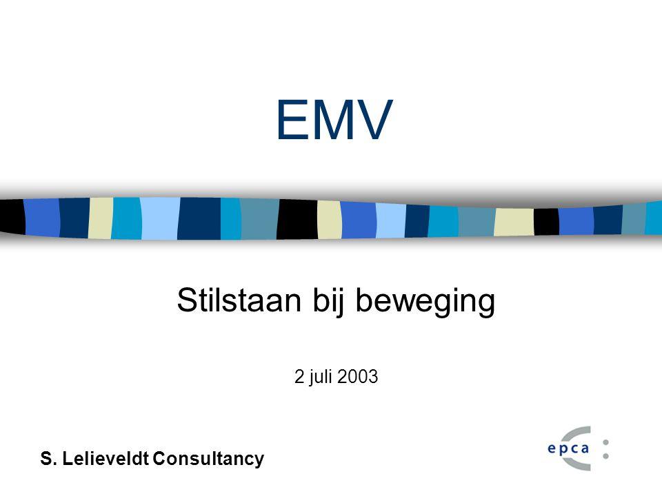 EMV Stilstaan bij beweging 2 juli 2003 S. Lelieveldt Consultancy