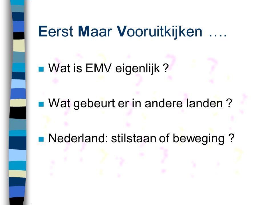 Eerst Maar Vooruitkijken ….n Wat is EMV eigenlijk .