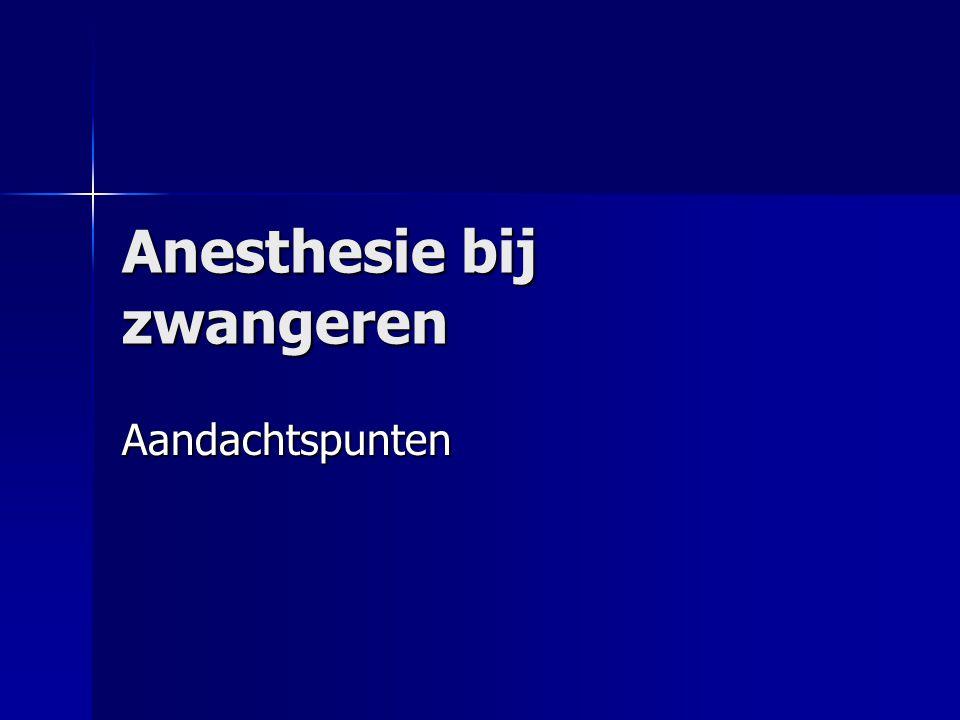 Anesthesie bij zwangeren Aandachtspunten