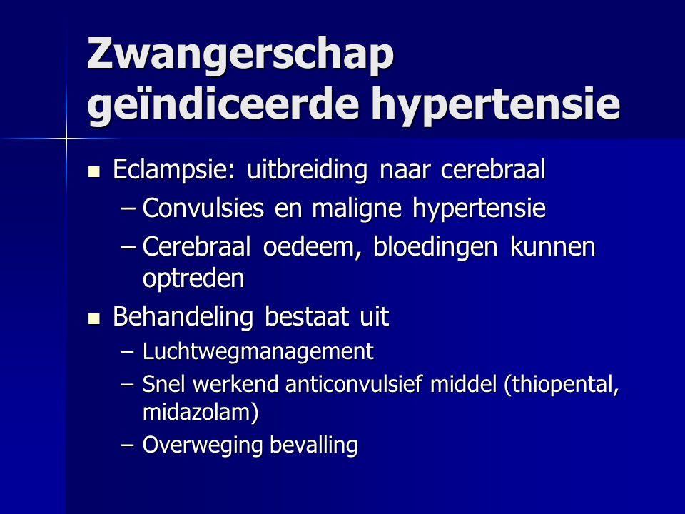 Zwangerschap geïndiceerde hypertensie Eclampsie: uitbreiding naar cerebraal Eclampsie: uitbreiding naar cerebraal –Convulsies en maligne hypertensie –