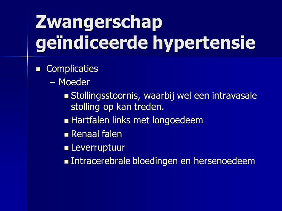 Zwangerschap geïndiceerde hypertensie Complicaties Complicaties –Moeder Stollingsstoornis, waarbij wel een intravasale stolling op kan treden. Stollin
