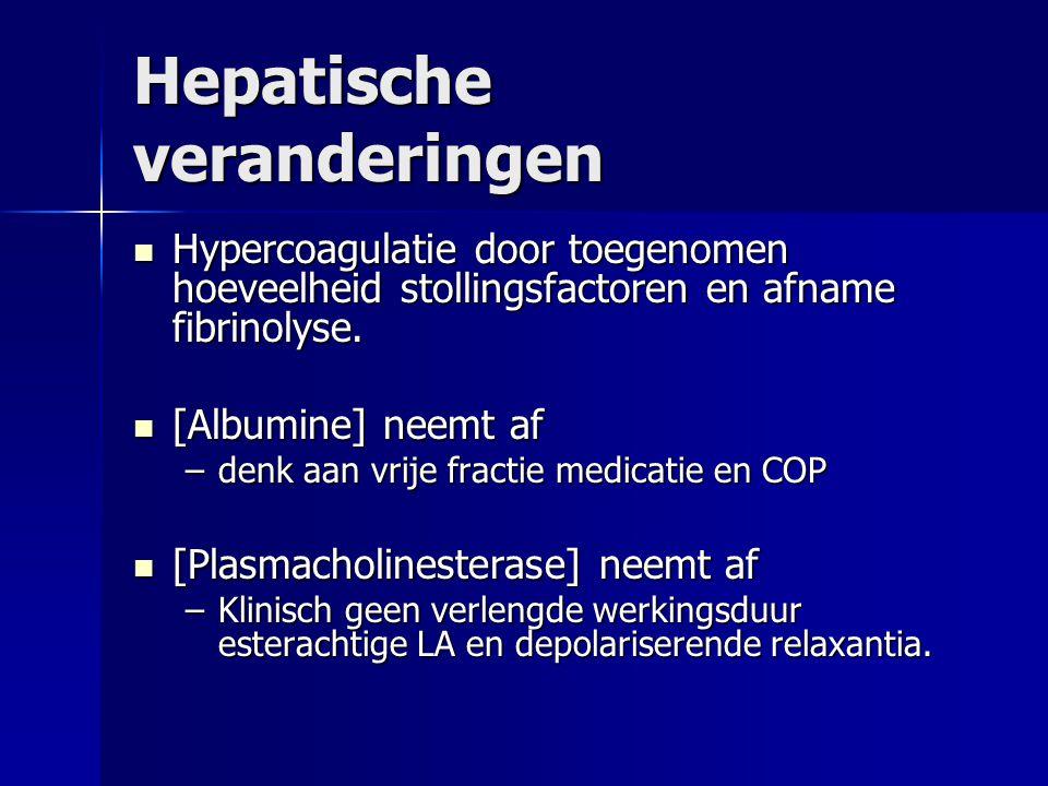 Hepatische veranderingen Hypercoagulatie door toegenomen hoeveelheid stollingsfactoren en afname fibrinolyse. Hypercoagulatie door toegenomen hoeveelh